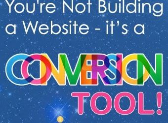 You're Not Building a Website – It's a Conversion Tool